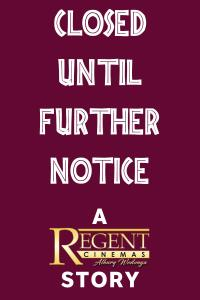 Closed Until Further Notice: A Regent Cinemas Story